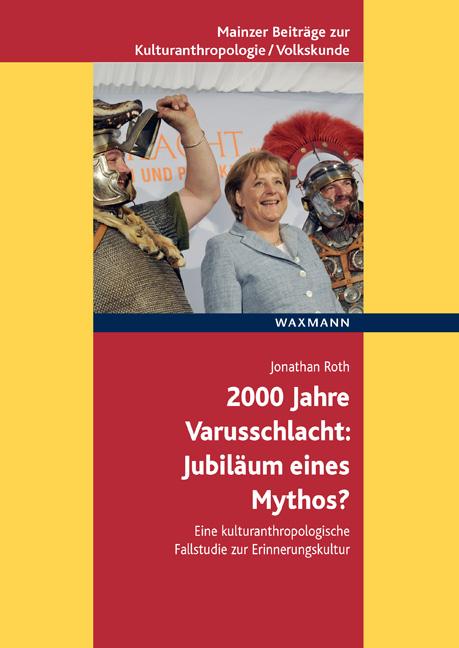 2000 Jahre Varusschlacht – Jubiläum eines Mythos?