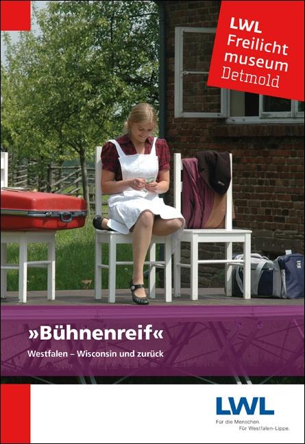 """""""Bühnenreif! Westfalen–Wisconsin und zurück"""""""