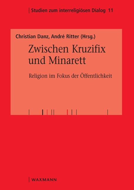 Zwischen Kruzifix und Minarett