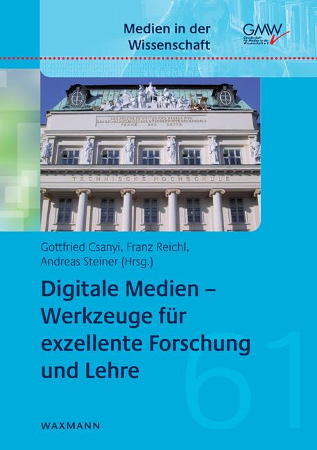 Digitale Medien – Werkzeuge für exzellente Forschung und Lehre