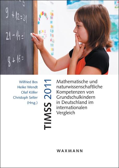 TIMSS 2011<br />Mathematische und naturwissenschaftliche Kompetenzen von Grundschulkindern in Deutschland im internationalen Vergleich