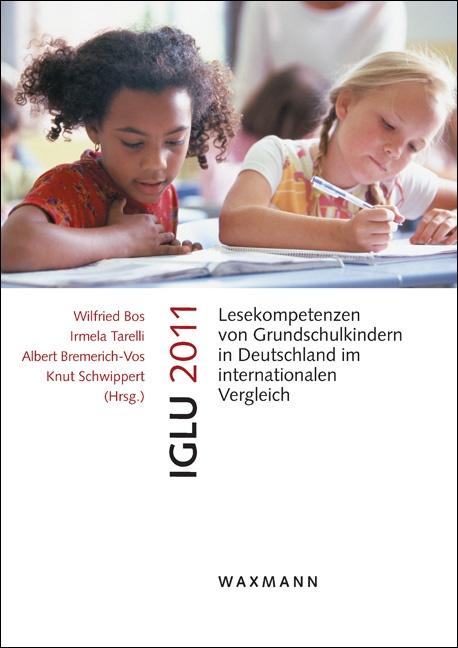 IGLU 2011<br />Lesekompetenzen von Grundschulkindern in Deutschland im internationalen Vergleich