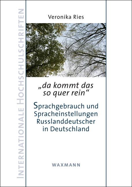 <i>da kommt das so quer rein.</i><br />Sprachgebrauch und Spracheinstellungen Russlanddeutscher in Deutschland