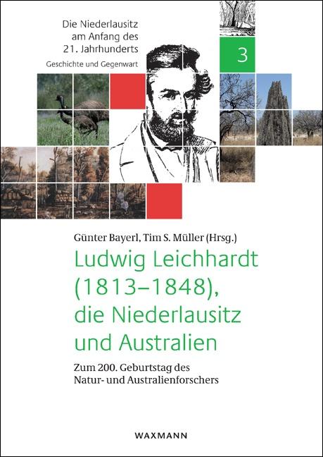 Ludwig Leichhardt (1813–1848), die Niederlausitz und Australien