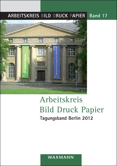 Arbeitskreis Bild Druck Papier<br />Tagungsband Berlin 2012