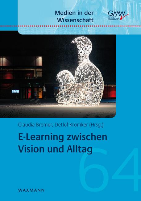 E-Learning zwischen Vision und Alltag