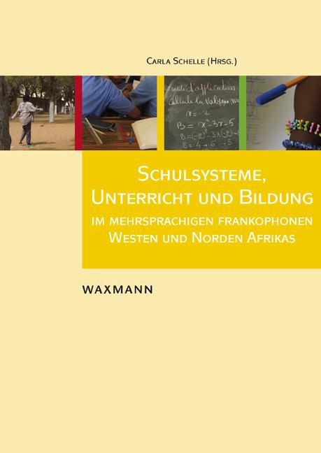 Schulsysteme, Unterricht und Bildung im mehrsprachigen frankophonen Westen und Norden Afrikas