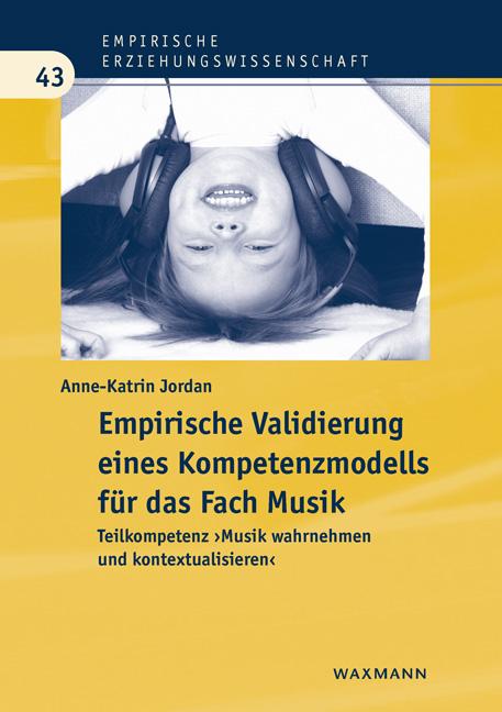 Empirische Validierung eines Kompetenzmodells für das Fach Musik