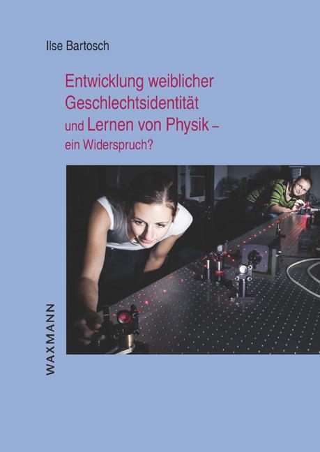 Entwicklung weiblicher Geschlechtsidentität und Lernen von Physik – ein Widerspruch?
