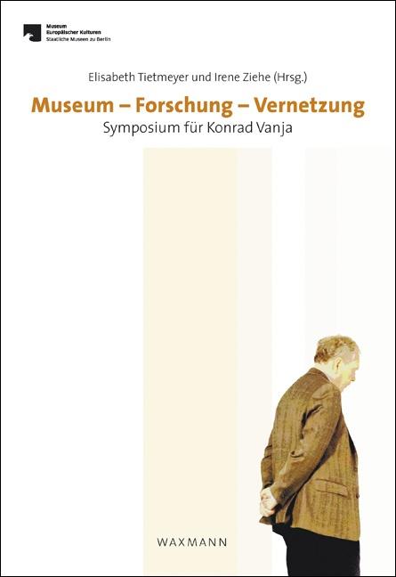 Museum – Forschung – Vernetzung