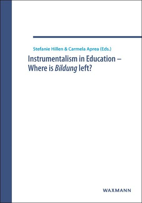Instrumentalism in Education – Where is Bildung left?