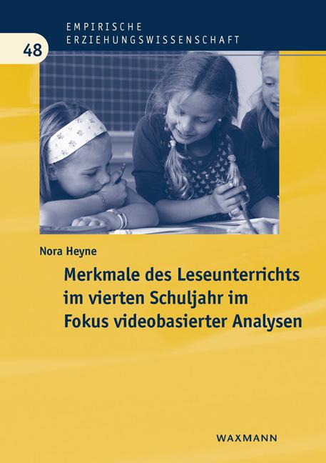 Merkmale des Leseunterrichts im vierten Schuljahr im Fokus videobasierter Analysen