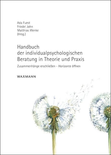 Handbuch der individualpsychologischen Beratung in Theorie und Praxis