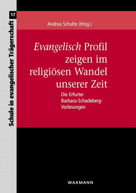 <i>Evangelisch</i> Profil zeigen im religiösen Wandel unserer Zeit