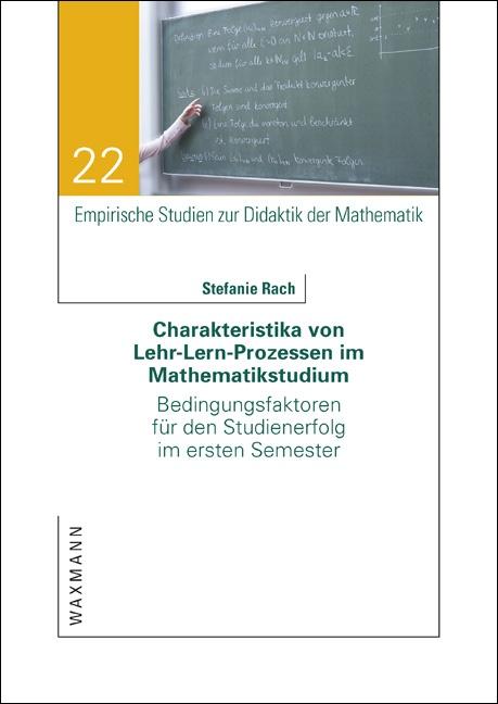 Charakteristika von Lehr-Lern-Prozessen im Mathematikstudium