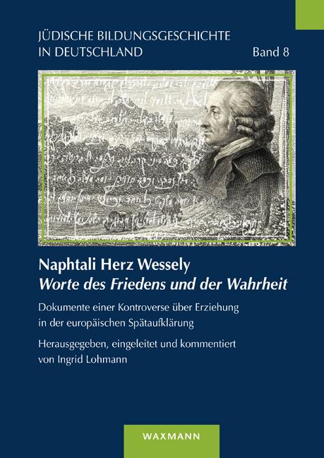 Naphtali Herz Wessely<br /><i>Worte des Friedens und der Wahrheit</i>