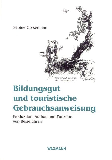 Bildungsgut und touristische Gebrauchsanweisung