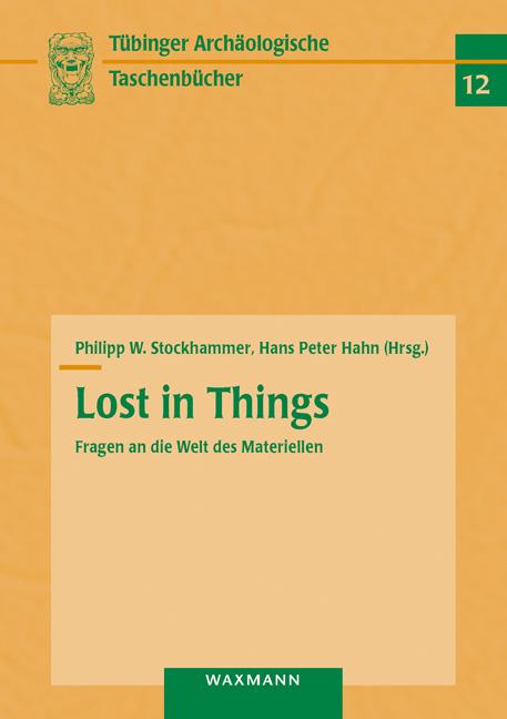 Lost in Things – Fragen an die Welt des Materiellen