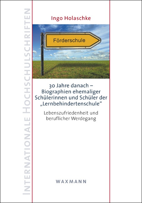 """30 Jahre danach – Biographien ehemaliger Schülerinnen und Schüler der """"Lernbehindertenschule"""""""