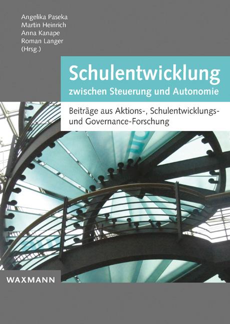 Schulentwicklung zwischen Steuerung und Autonomie