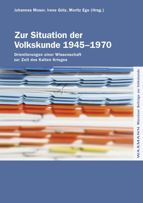 Zur Situation der Volkskunde 1945–1970