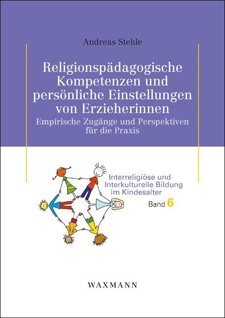 Religionspädagogische Kompetenzen und persönliche Einstellungen von Erzieherinnen