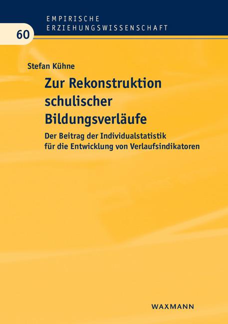 Zur Rekonstruktion schulischer Bildungsverläufe
