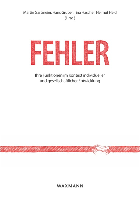 Fehler: Ihre Funktionen im Kontext individueller und gesellschaftlicher Entwicklung<br />Errors: Their Functions in Context of Individual and Societal Development