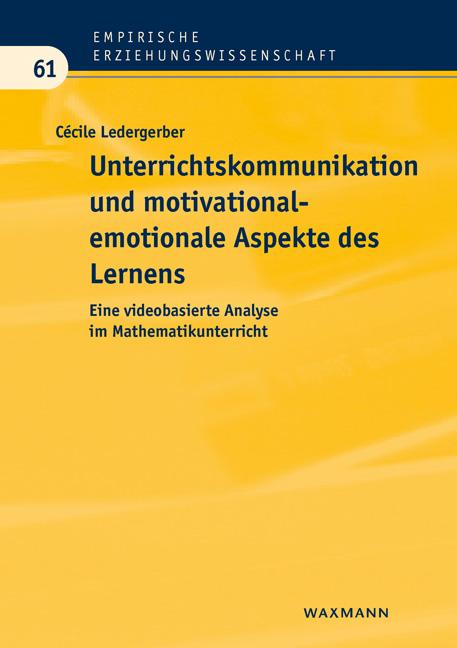 Unterrichtskommunikation und motivational-emotionale Aspekte des Lernens