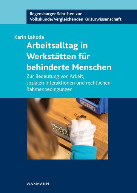 Arbeitsalltag in Werkstätten für behinderte Menschen