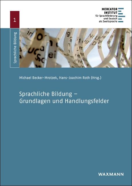 Sprachliche Bildung – Grundlagen und Handlungsfelder