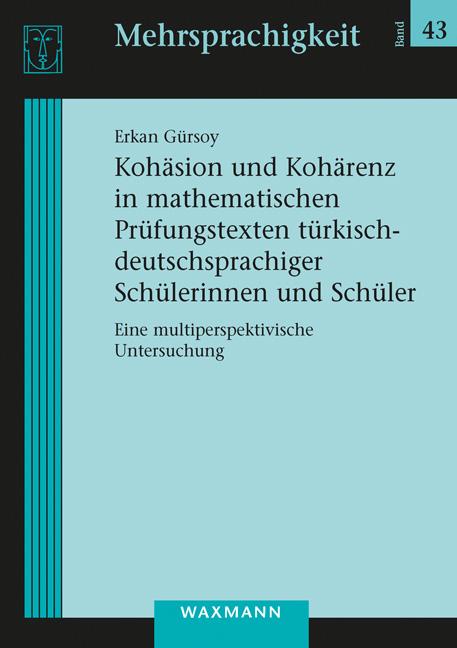 Kohäsion und Kohärenz in mathematischen Prüfungstexten türkisch-deutschsprachiger Schülerinnen und Schüler