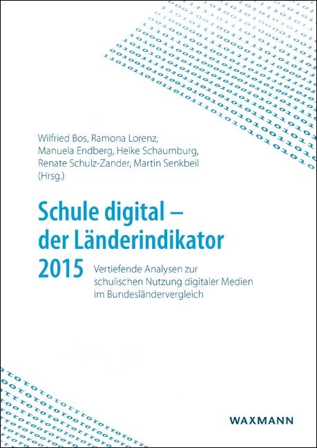 Schule digital – der Länderindikator 2015
