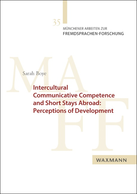 Intercultural Communicative Competence and Short Stays Abroad: Perceptions of Development