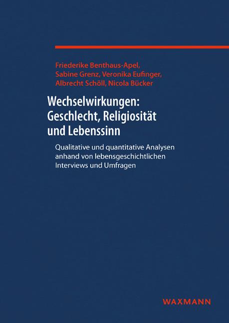 Wechselwirkungen: Geschlecht, Religiosität und Lebenssinn