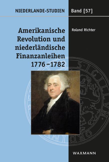 Amerikanische Revolution und niederländische Finanzanleihen<br />1776–1782
