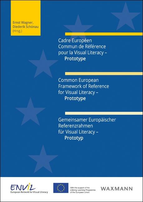 Cadre Européen Commun de Référence pour la Visual Literacy – Prototype<br />Common European Framework of Reference for Visual Literacy – Prototype<br />Gemeinsamer Europäischer Referenzrahmen für Visual Literacy – Prototyp