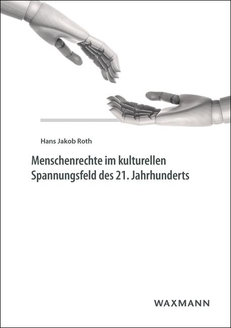 Menschenrechte im kulturellen Spannungsfeld des 21. Jahrhunderts