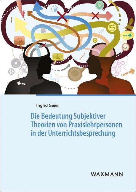 Die Bedeutung Subjektiver Theorien von Praxislehrpersonen in der Unterrichtsbesprechung