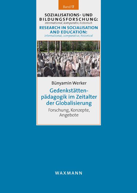 Gedenkstättenpädagogik im Zeitalter der Globalisierung