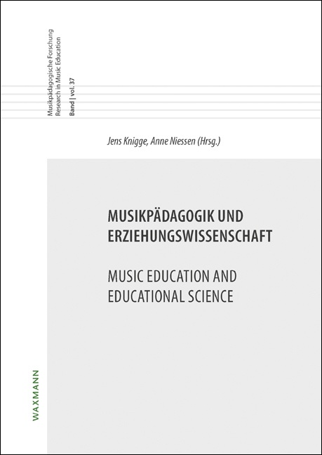 Musikpädagogik und Erziehungswissenschaft<br />Music Education and Educational Science