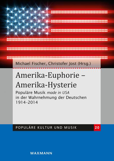 Amerika-Euphorie – Amerika-Hysterie
