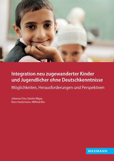 Integration neu zugewanderter Kinder und Jugendlicher ohne Deutschkenntnisse