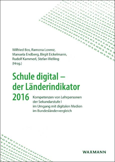 Schule digital – der Länderindikator 2016