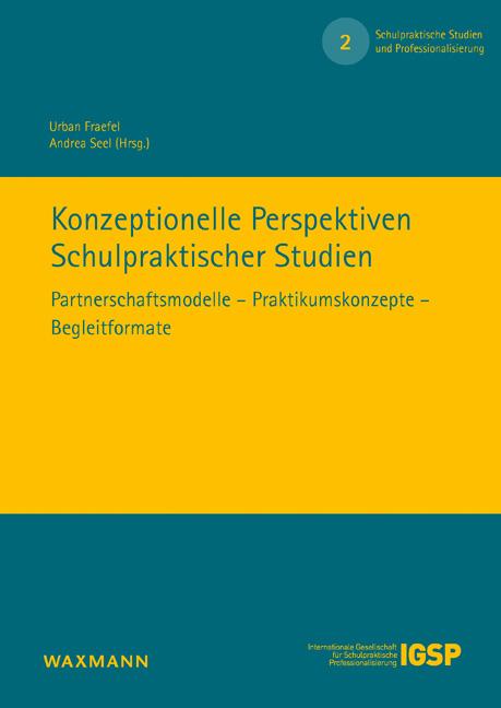 Konzeptionelle Perspektiven Schulpraktischer Studien