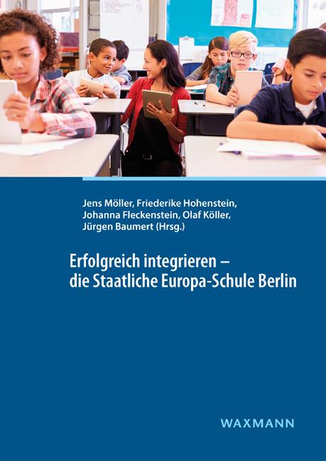 Erfolgreich integrieren – die Staatliche Europa-Schule Berlin