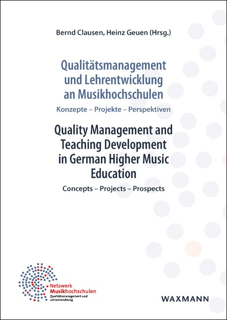 Qualitätsmanagement und Lehrentwicklung an Musikhochschulen<br />Quality Management and Teaching Development in German Higher Music Education