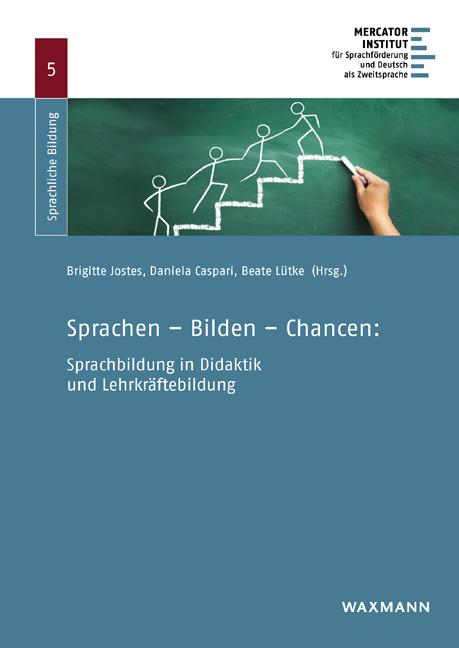 Sprachen – Bilden – Chancen: Sprachbildung in Didaktik und Lehrkräftebildung