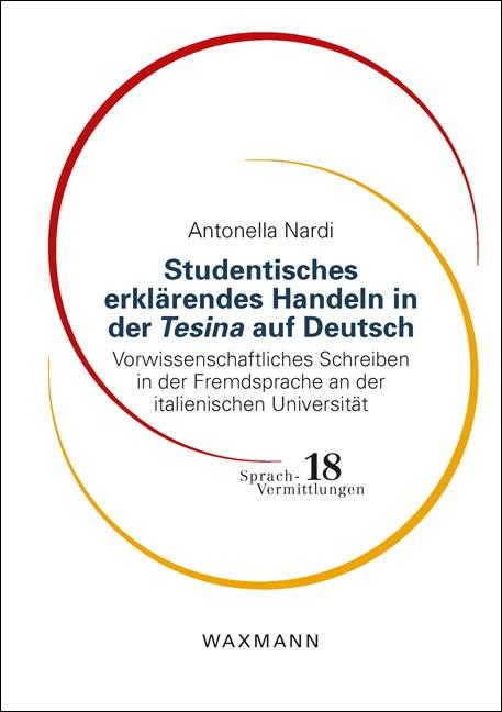 Studentisches erklärendes Handeln in der <i>Tesina</i> auf Deutsch