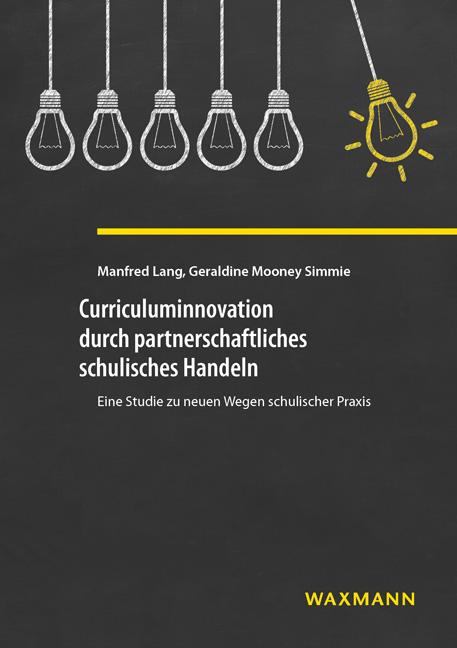 Curriculuminnovation durch partnerschaftliches schulisches Handeln